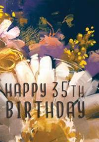 Happy 35th Birthday: Birthday Gifts for Her, Birthday Journal Notebook for 35 Year Old for Journaling & Doodling, 7 X 10, (Birthday Keepsak