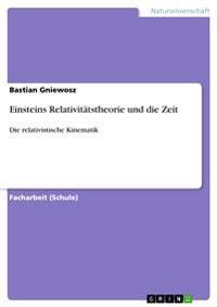 Einsteins Relativitatstheorie Und Die Zeit