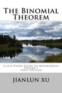 The Binomial Theorem: A Self-Study Guide to Mathematics