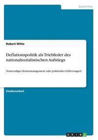 Deflationspolitik ALS Triebfeder Des Nationalsozialistischen Aufstiegs
