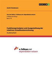 Funktionsprinzipien Und Ausgestaltung Der Relativen Einzelkostenrechnung