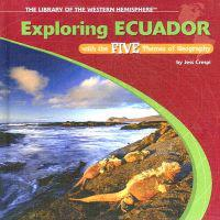 Exploring Ecuador with the Five Themes of Geography