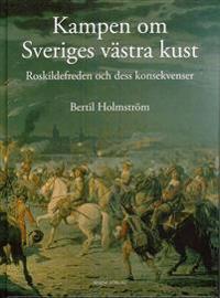 Kampen om Sveriges västra kust : Roskildefreden och dess konsekvenser