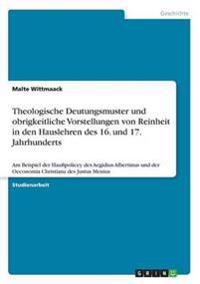 Theologische Deutungsmuster Und Obrigkeitliche Vorstellungen Von Reinheit in Den Hauslehren Des 16. Und 17. Jahrhunderts
