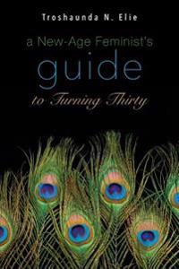 A New-Age Feminist's Guide to Turning Thirty