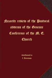 Nazarite Review of the Pastoral Address of the Genesee Conference of the M. E. Church