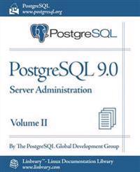 PostgreSQL 9.0 Official Documentation - Volume II. Server Administration