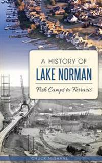A History of Lake Norman: Fish Camps to Ferraris