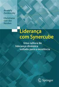 Lideranca Com Synercube: Uma Cultura de Lideranca Dinamica Voltada Para a Excelencia