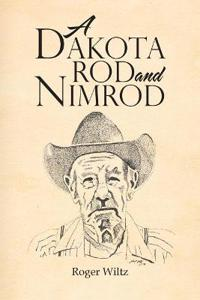 A Dakota Rod and Nimrod