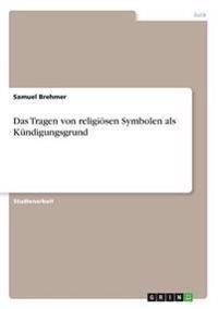 Das Tragen Von Religiosen Symbolen ALS Kundigungsgrund