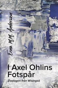 I Axel Ohlins fotspår : zoologen från Wisingsö