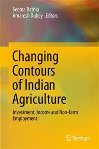 Changing Contours of Indian Agriculture