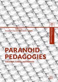 Paranoid Pedagogies