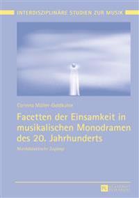Facetten Der Einsamkeit in Musikalischen Monodramen Des 20. Jahrhunderts: Musikdidaktische Zugaenge