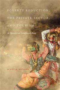 Poverty Reduction, the Private Sector, and Tourism in Mainland Southeast Asia