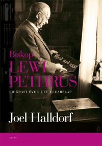 Biskop Lewi Pethrus : Biografi över ett ledarskap Religion och mångfald i d