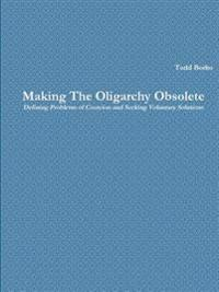Making the Oligarchy Obsolete Defining Problems of Coercion and Seeking Voluntary Solutions