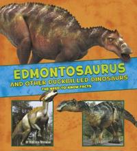Edmontosaurus and other duck-billed dinosaurs - the need-to-know facts