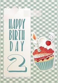 Happy Birthday 2: Birthday Books for Children, Birthday Journal Notebook for 2 Year Old for Journaling & Doodling, 7 X 10, (Birthday Kee