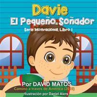 Davie, El Pequeno Sonador: Serie de Motivacion, Libro 1