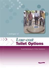 Low-Cost Toilet Options - A Catalogue: Social marketing for urban sanitation
