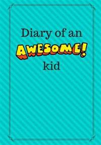 Diary of an Awesome Kid: Children's Creative Journal, 100 Pages, Aqua Blast Pinstripes
