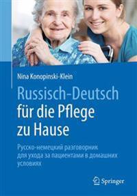 Russisch - Deutsch Fur Die Pflege Zu Hause: Русско-немецкий &#1088