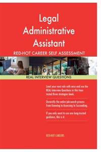 Legal Administrative Assistant Red-Hot Career Self Assessment Guide; 1184 Real I