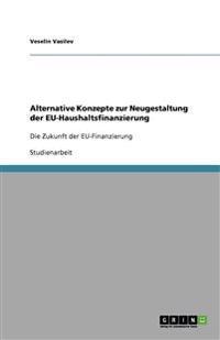 Alternative Konzepte Zur Neugestaltung Der Eu-Haushaltsfinanzierung