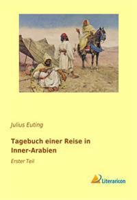 Tagebuch einer Reise in Inner-Arabien 1