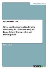 Stress Und Coping Von Kindern Im Schulalltag Im Zusammenhang Mit Korperlichen Beschwerden Und Lebensqualitat