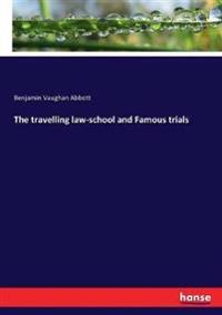 The travelling law-school and Famous trials