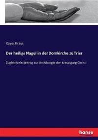 Der heilige Nagel in der Domkirche zu Trier
