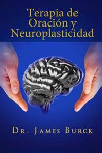 Terapia de Oracion y Neuroplasticidad
