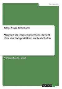 Marchen Im Deutschunterricht. Bericht Uber Das Fachpraktikum an Realschulen