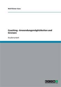 Coaching - Anwendungsmöglichkeiten und Grenzen