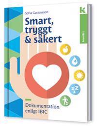 Smart, tryggt och säkert - Dokumentation enligt IBIC