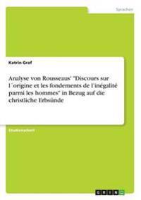 "Analyse Von Rousseaus' ""Discours Sur Lorigine Et Les Fondements de L'Inegalite Parmi Les Hommes"" in Bezug Auf Die Christliche Erbsunde"