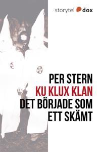 Ku Klux Klan - Det började som ett skämt