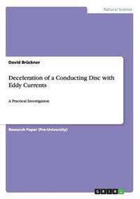 Deceleration of a Conducting Disc with Eddy Currents