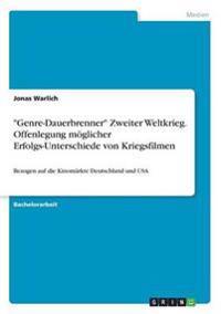 """""""Genre-Dauerbrenner"""" Zweiter Weltkrieg. Offenlegung Moglicher Erfolgs-Unterschiede Von Kriegsfilmen"""