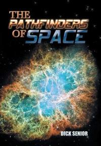 The Pathfinders of Space