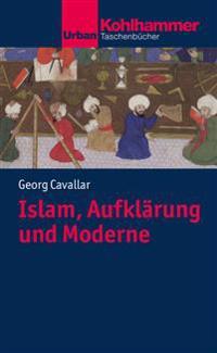 Islam, Aufklarung Und Moderne: Ein Pladoyer