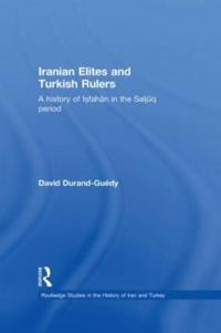 Iranian Elites and Turkish Rulers