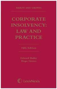 Bailey and Groves: Corporate Insolvency: Law and Practice