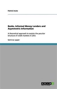Banks, Informal Money Lenders and Asymmetric Information