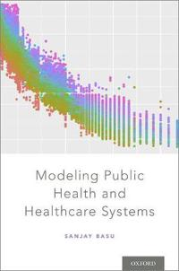 Modeling Public Health and Healthcare Systems