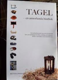 Tagel - en annorlunda hästbok : en kulturhistorisk resa om ett material, dess användningsområden, tekniker, redskap och instruktioner