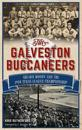 The Galveston Buccaneers: Shearn Moody and the 1934 Texas League Championship